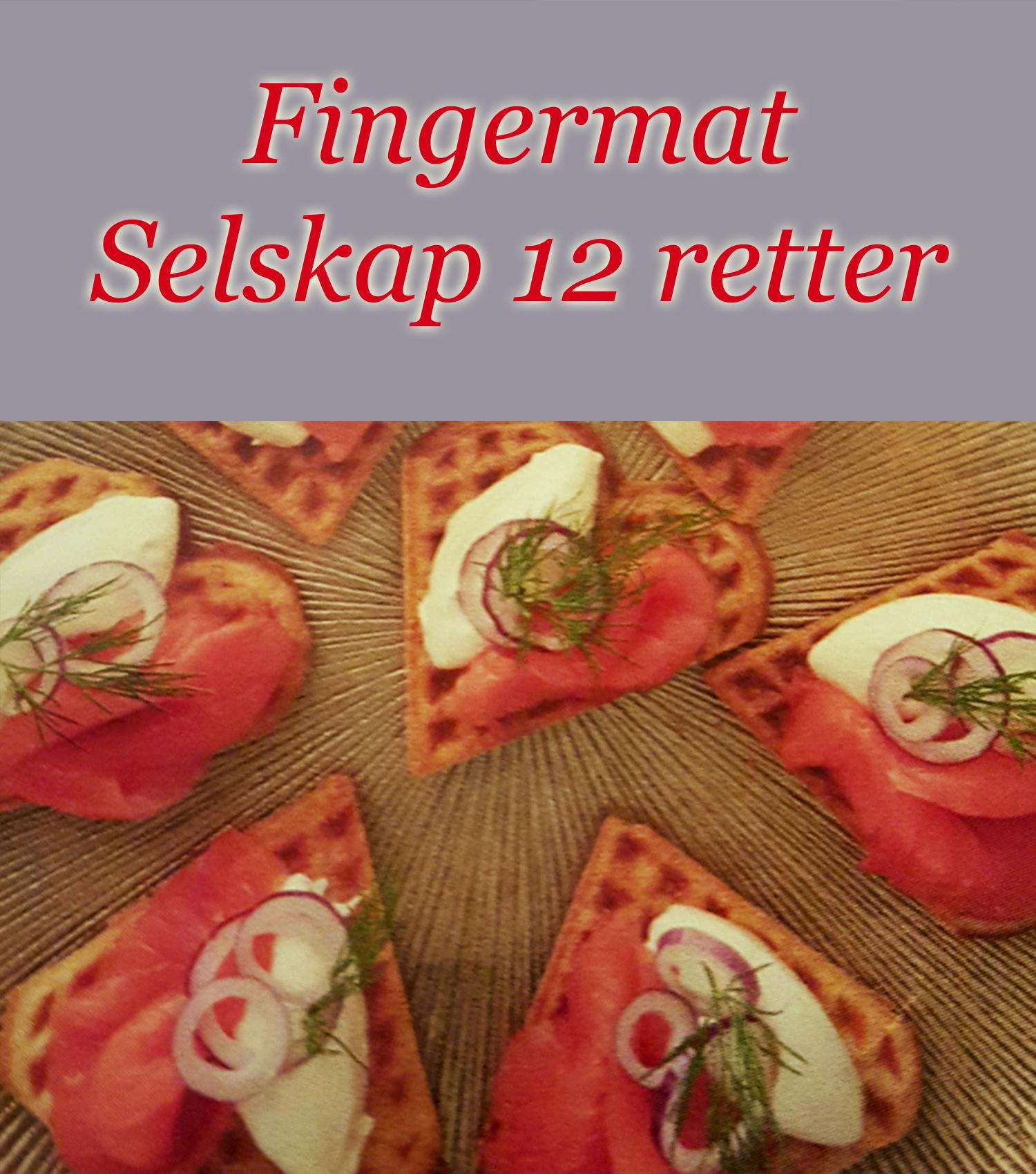 Fingermat, Selskap 12 Retter