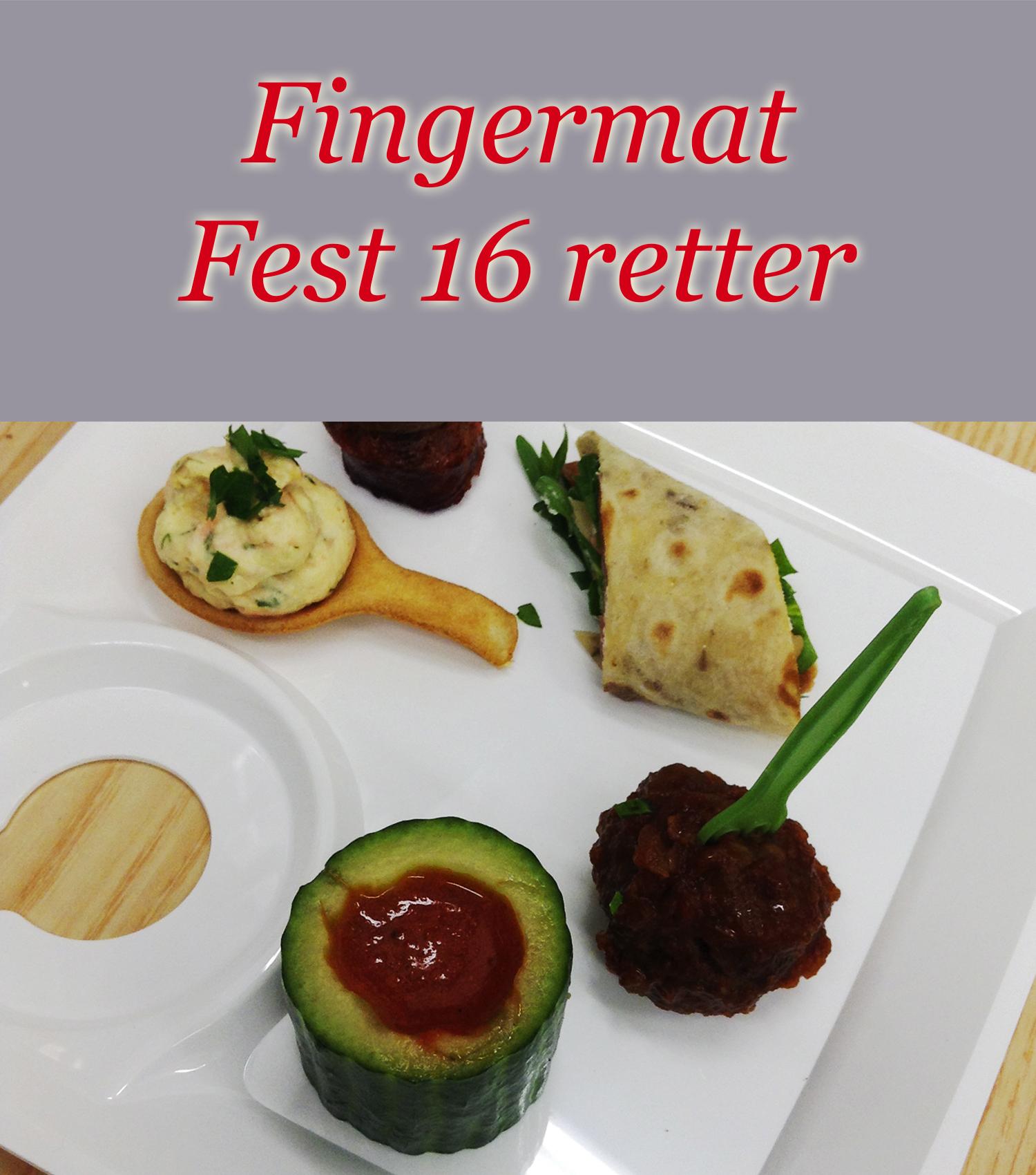 Fingermat, Fest 16 Retter